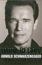 Total Recall by Arno Schwarzenegger