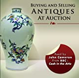 Cameron, John L.: Buying and Selling Antiques at Auction