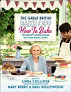 The Great British Bake Off: How to Bake: The…