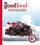 Good Food: Traybakes by Anonymus