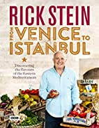 Rick Stein: From Venice to Istanbul by Rick…