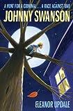 Updale, Eleanor: Johnny Swanson