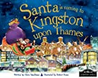 Santa is Coming to Kingston Upon Thames by…