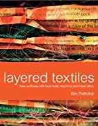 Layered Textiles: New Surfaces with Heat…
