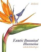 Exotic Botanical Illustration: With the Eden…