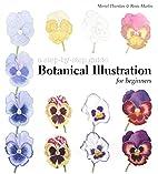 Botanical illustration for beginners : a…