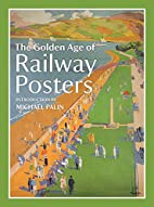 The golden age of railway posters by Michael…