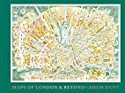 Adam Dant's maps of London and beyond…