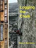 Logging the Chalk by Rory N. Mortimore