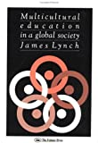 Lynch, James: Multicultural Education: A Global Approach