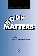 Body Matters: Essays On The Sociology Of The…