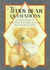 [???]: Teddy Bear Quotations: A Collection of Beautiful Pictures and the Best Teddy Quotes