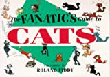 Fiddy, Roland: The Fanatic's Guide to Cats