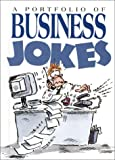 Stott, Bill: A Portfolio of Business Jokes