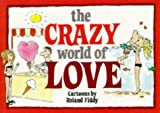 Fiddy, Roland: The Crazy World of Love