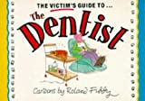Fiddy, Roland: The Victim's Guide to the Dentist