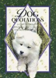 Exley, Helen: Dog Quotations: A Collection of Appealing Pictures and the Best Dog Quotes