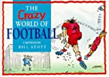 Scott, Bill: The Crazy World of Soccer (The Crazy World Series)