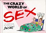 Stott, Bill: The Crazy World of Sex (Crazy World Series)