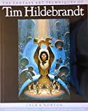 Hildebrandt, Tim: The Fantasy Art Techniques of Tim Hildebrandt