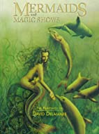 Mermaids and Magic Shows: The Paintings of…