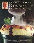Desserts: A Lifelong Passion by Michel Roux