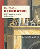 Innes, Jocasta: The Thrifty Decorator