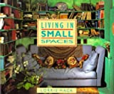 MacK, Lorrie: Living in Small Spaces