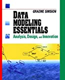 Simsion, Graeme: Data Modeling Essentials: Analysis, Design and Innovation