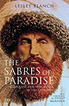 The Sabres of Paradise by Lesley Blanch