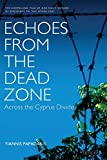 Yiannis Papadakis: Echoes from the Dead Zone: Across the Cyprus Divide