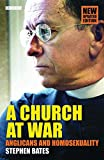 Bates, Stephen: A Church At War: Anglicans And Homosexuality