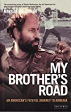 My Brother's Road: An American's Fateful…