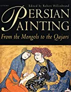 Persian Painting: From the Mongols to the…