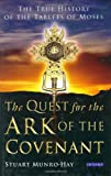 Munro-Hay, Stuart: The Quest for the Ark of the Covenant : The True History of the Tablets of Moses