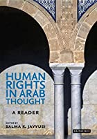 Human rights in Arab thought : a reader by…