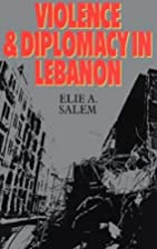 Violence and Diplomacy in Lebanon (Violence…