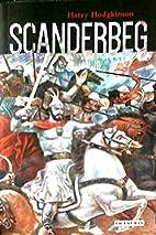 Scanderbeg by Harry Hodgkinson