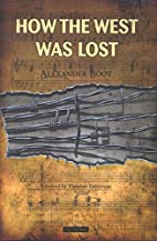 How the West Was Lost by Alexander Boot