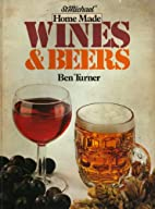 Home Made Wines and Beers by Ben Turner