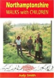 Smith, Judy: Northamptonshire Walks with Children
