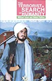 Faisal Devji: The Terrorist in Search of Humanity: Militant Islam and Global Politics