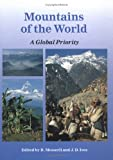 Messerli, Bruno: Mountains of the World: A Global Priority
