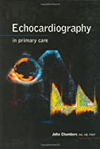 Echocardiography in Primary Care by John…