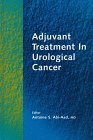De Kernion, Jean B.: Adjuvant Treatment in Urological Cancer