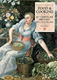 Peter Brears: Food & Cooking in Sixteenth-Century Britain: History and Recipes (Food & cooking in Britain)