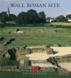 Wall Roman site, Staffordshire by Peter…