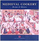 Black, Maggie: Medieval Cookery: Recipes and History