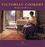 Black, Maggie: Victorian Cookery: Recipes &amp; History