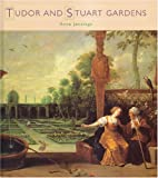 Jennings, Anne: Tudor and Stuart Gardens (Historic Gardens)